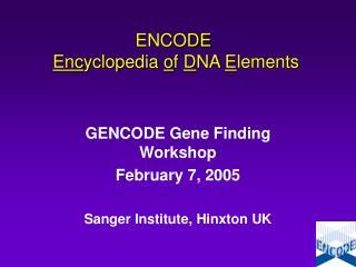 ENCODE Enc yclopedia  o f  D NA  E lements