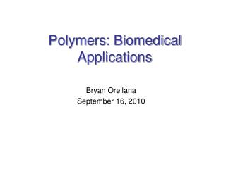 Polymers: Biomedical Applications
