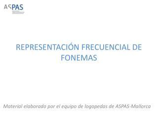 REPRESENTACIÓN FRECUENCIAL DE FONEMAS