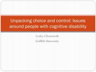 Unpacking choice and control: Issues around people with cognitive disability