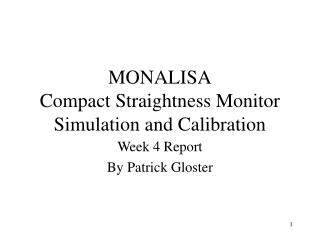 MONALISA Compact Straightness Monitor Simulation and Calibration
