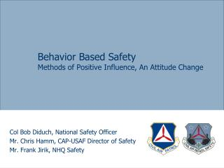 Behavior Based Safety Methods of Positive Influence, An Attitude Change