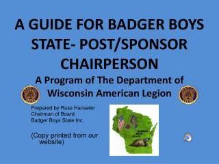 Prepared by Russ Hanseter Chairman of Board Badger Boys State Inc.