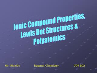 Ionic Compound Properties, Lewis Dot Structures & Polyatomics