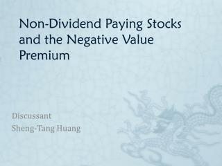 Non-Dividend Paying Stocks and the Negative Value Premium