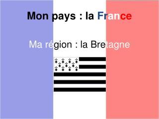 Mon pays : la  Fr an ce