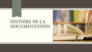 HISTOIRE DE LA DOCUMENTATION