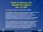 COCA Conference Call: Disaster Surveillance Dec. 18, 2007