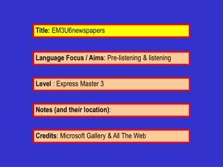 Language Focus / Aims : Pre-listening & listening