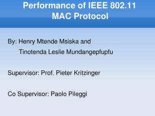 Performance of IEEE 802.11 MAC Protocol