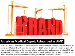 American Medical Depot: Rebranded as AMD