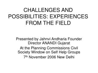 CHALLENGES AND POSSIBILITIES: EXPERIENCES FROM THE FIELD
