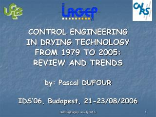 CONTROL ENGINEERING  IN DRYING TECHNOLOGY  FROM 1979 TO 2005:  REVIEW AND TRENDS by: Pascal DUFOUR
