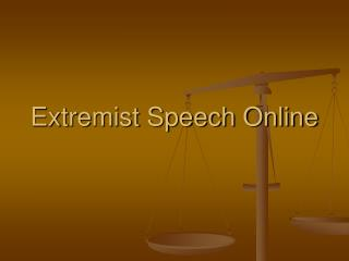Extremist Speech Online