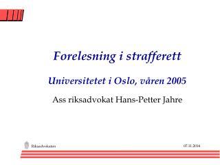 Forelesning i strafferett Universitetet i Oslo, våren 2005