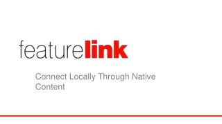 Connect Locally  T hrough Native Content