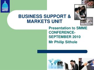 BUSINESS SUPPORT & MARKETS UNIT
