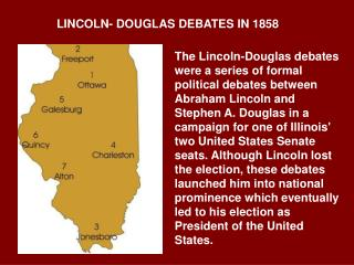 LINCOLN- DOUGLAS DEBATES IN 1858