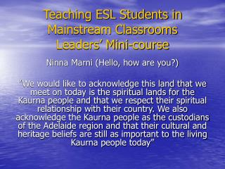 Teaching ESL Students in Mainstream Classrooms Leaders� Mini-course