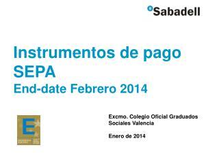 Instrumentos de pago  SEPA End-date Febrero 2014