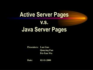 Active Server Pages  v.s.  Java Server Pages