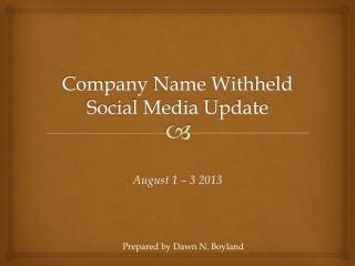 Company Name Withheld Social Media Update