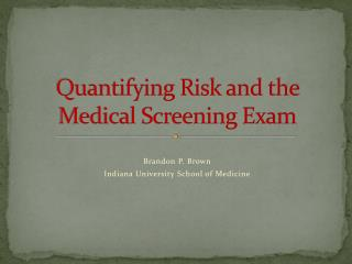 Quantifying Risk and the Medical Screening Exam