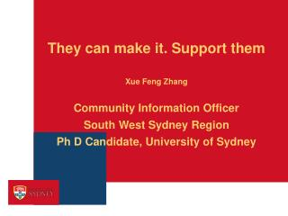 They can make it. Support them Xue Feng Zhang Community Information Officer
