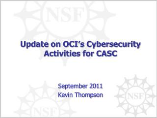 Update on OCI�s Cybersecurity Activities for CASC