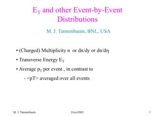 E T  and other Event-by-Event Distributions