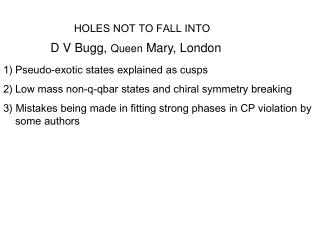 D V Bugg,  Queen  Mary, London