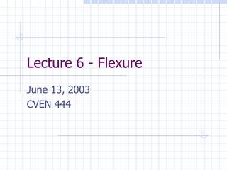 Lecture 6 - Flexure