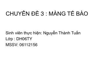 CHUY�N ?? 3 : M�NG T? B�O