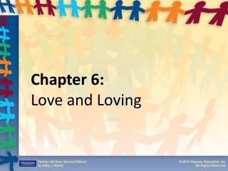 Chapter 6:  Love and Loving