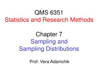 QMS 6351 Statistics and Research Methods  Chapter 7 Sampling and Sampling Distributions