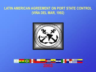 LATIN AMERlCAN AGRE E MENT ON  P ORT STATE CONTROL (VIÑA DEL MAR, 1992)