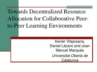 Towards Decentralized Resource Allocation for Collaborative Peer-to-Peer Learning Environments