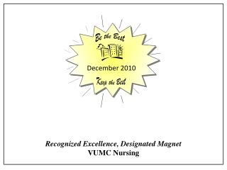Recognized Excellence, Designated  Magnet VUMC Nursing
