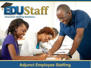 Adjunct Employee Staffing