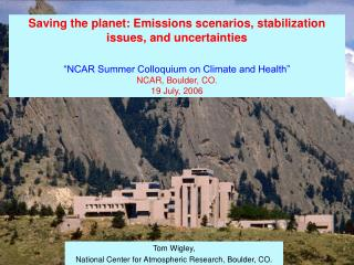 Tom Wigley, National Center for Atmospheric Research, Boulder, CO.