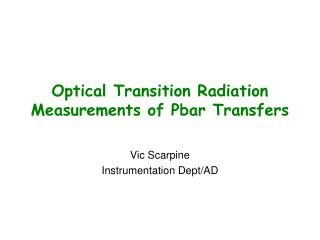 Optical Transition Radiation Measurements of Pbar Transfers
