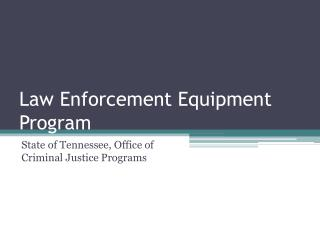 Law Enforcement Equipment Program