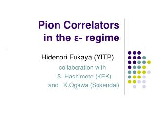 Pion Correlators    in the ε- regime