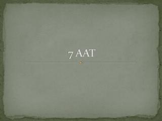 7 AAT
