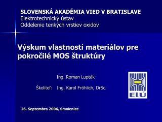 SLOVENSKÁ AKADÉMIA VIED VBRATISLAVE Elektrotechnický ústav Oddelenie tenkých vrstiev oxidov