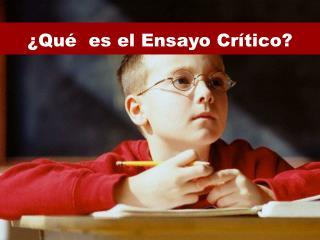 ¿Qué  es el Ensayo  Crítico ?