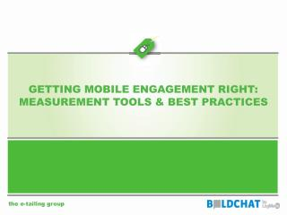 GETTING MOBILE ENGAGEMENT RIGHT: MEASUREMENT TOOLS & BEST PRACTICES