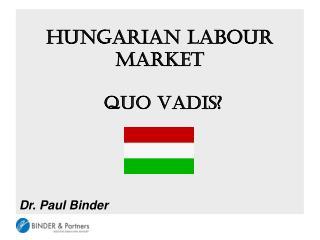 HUNGARIAN LABOUR MARKET  QUO VADIS?