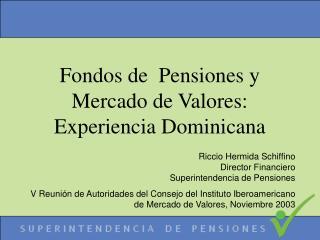Fondos de  Pensiones y Mercado de Valores: Experiencia Dominicana