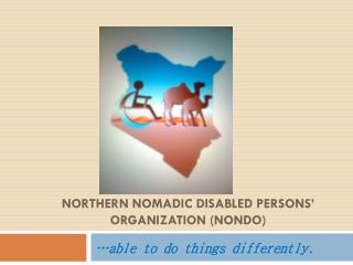 NORTHERN NOMADIC DISABLED PERSONS' ORGANIZATION (NONDO)